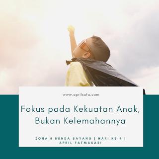 Fokus pada kekuatan anak