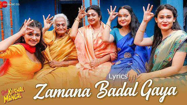 Zamana Badal Gaya Lyrics – Sab Kushal Mangal