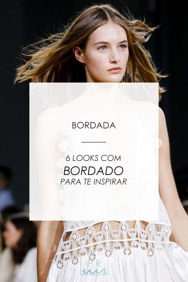BORDADA | 6 LOOKS COM BORDADO PARA TE INSPIRAR
