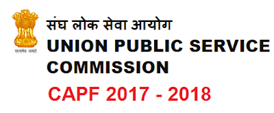 UPSC CAPF 2017-2018 Exam Date, Application Form