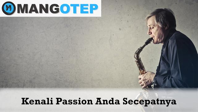 Mengenal Lebih Jauh Tentang Passion Anda