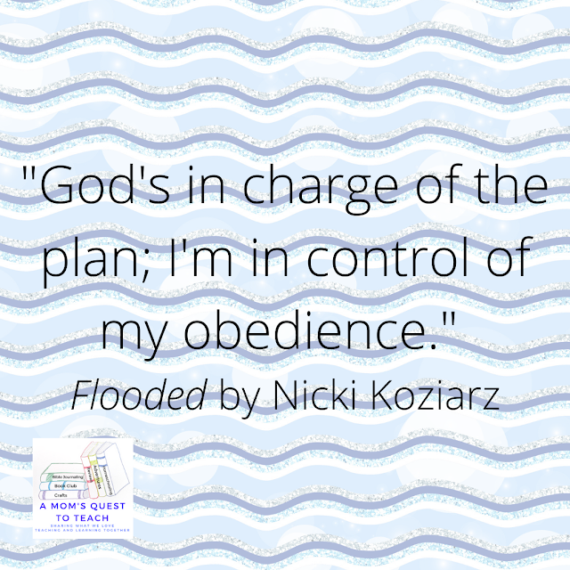 """God's in charge of the plan; I'm in control of my obedience."" Flooded by Nicki Koziarz; wavy clipart background; A Mom's Quest to Teach Logo"