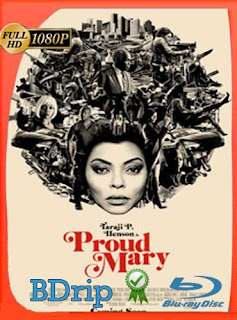 Proud Mary (2018) Latino HD BDRIP 1080P​​ [GoogleDrive] SilvestreHD