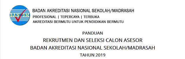 Jadwal Seleksi Calon Asesor Badan Akreditasi Nasional Sekolah/Madrasah Tahun 2019