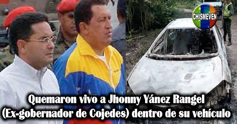 Quemaron vivo a Jhonny Yánez Rangel (Ex-gobernador de Cojedes) dentro de su vehículo