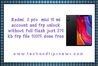 Redmi  8 pro  miui 10 mi account and frp unlock without full flash just 270 kb frp file 1000% done free