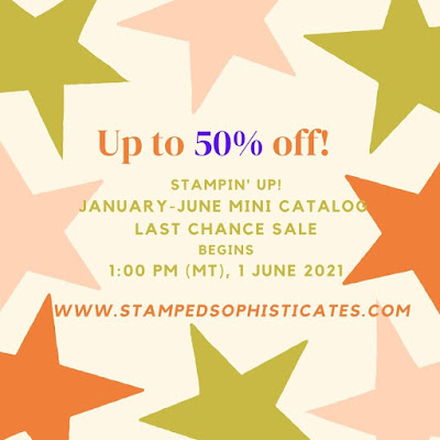 Stampin' Up! promotional announcement of the Stampin' Up! January-June2021 Mini Catalog Last Chance Sale