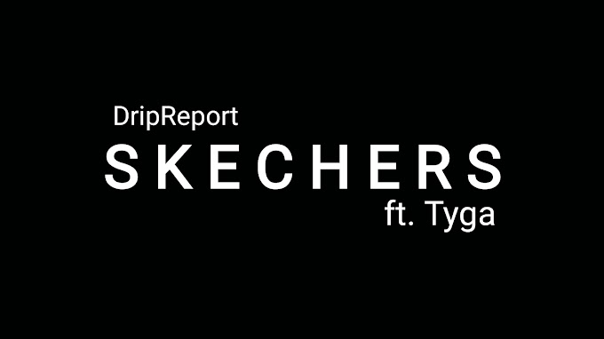 SKECHERS Lyrics - DripReport ft. Tyga | Tiktok Trending songs