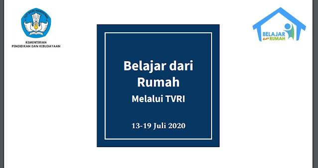 Panduan dan Jadwal Belajar Dari Rumah TVRI Minggu Pertama 13-19 Juli 2020 PAUD, SD, SMP dan SMA Sederajat
