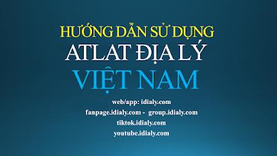 Hướng dẫn sử dụng atlat địa lý Việt Nam thi tốt nghiệp THPT