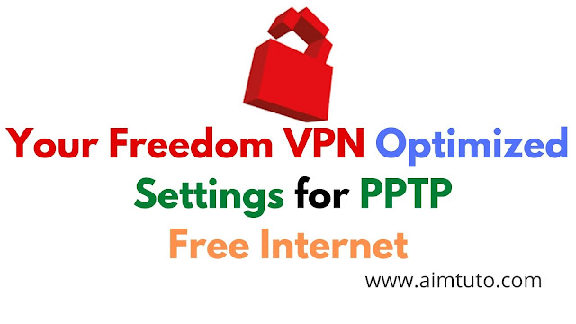 your freedom vpn premium optimized pptp settings on android for free internet