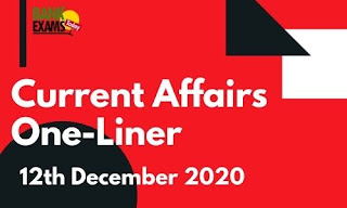 Current Affairs One-Liner: 12th December 2020