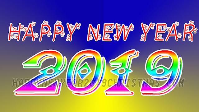 Happy New Year 2019 Wishes Messages