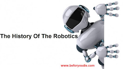 The History Of The Robotics You Must Know About It