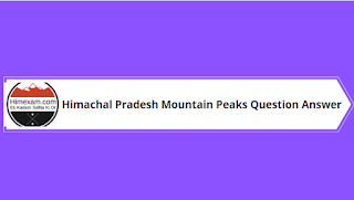 Himachal Pradesh Mountain Peaks Question Answer