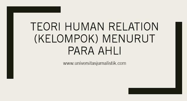 Teori Human Relation (Kelompok) Menurut Para Ahli