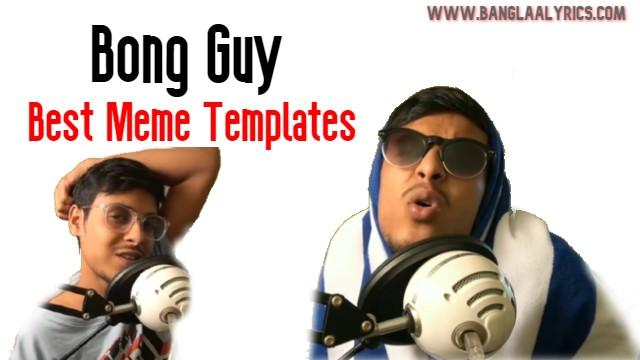 10+ Best Bong Guy Meme Templates In Bengali