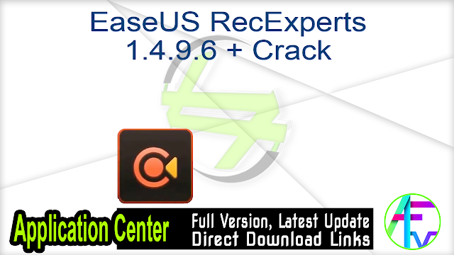 EaseUS RecExperts 1.4.9.6 + Crack