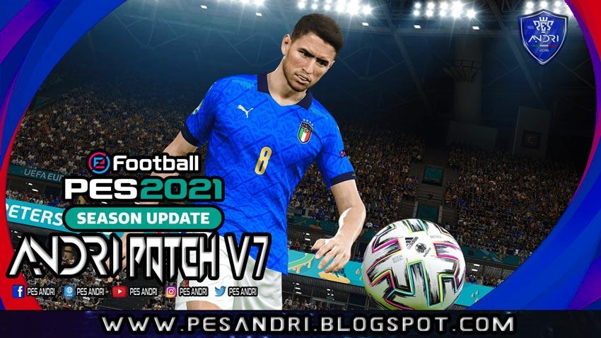 Andri Patch v7.0 AIO Season 2020-2021 For eFootball PES 2021