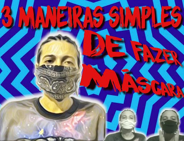 videoaula MANEIRAS SIMPLES DE FAZER MÁSCARA