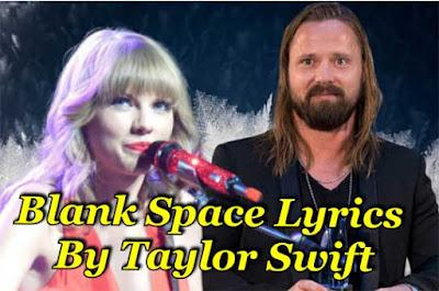 blank-space-lyrics blank-space-lyrics-song blank space lyrics, taylor-swift-blank-space lyrics, blank-space-lyrics-official, blank-space-taylor-swift-lyrics, taylor-swift-blank-space-lyrics, taylor-swift-blank-space-lyrics-official