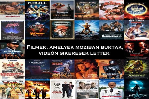Filmek, amelyek moziban buktak, videón sikeresek lettek