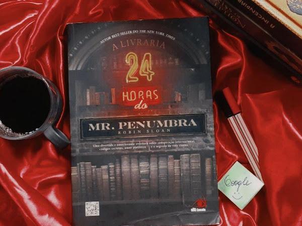[Resenha] A Livraria 24 horas do Mr.Penumbra - Robin Sloan