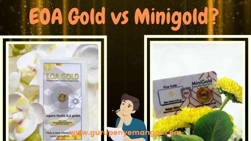 EOA Gold vs Minigold Seperti Apa Perbedaannya, dan Mana yang Lebih Oke untuk Investasi
