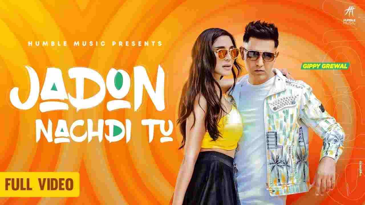 जदों नचदी तू Jadon nachdi tu lyrics in Hindi Gippy Grewal x Viruss Punjabi Song