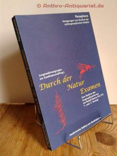 Durch der Natur Examen. Zum Studium des Jungmedizinerkurses von Rudolf Steiner