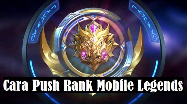 Cara Push Rank Mobile Legends