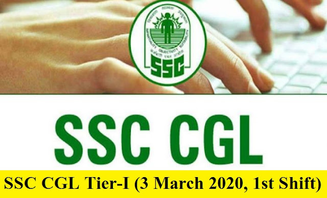 SSC CGL Tier-I (3 March 2020, 1st Shift)