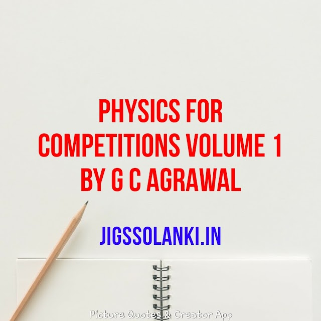 PHYSICS FOR COMPETITIONS VOLUME 1 BY G C AGRAWAL