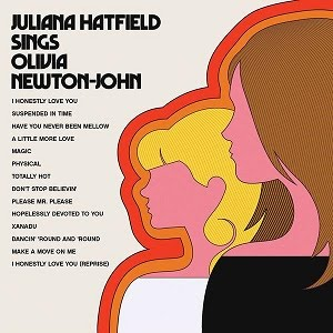 "JULIANA HATFIELD ""Juliana Hatfield Sings Olivia Newton-John"