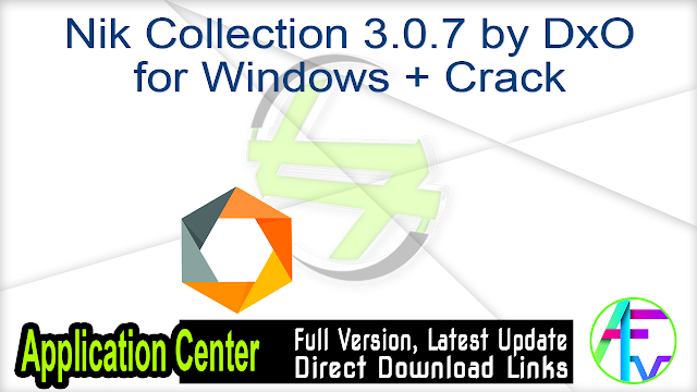 Nik Collection 3.0.7 by DxO for Windows + Crack