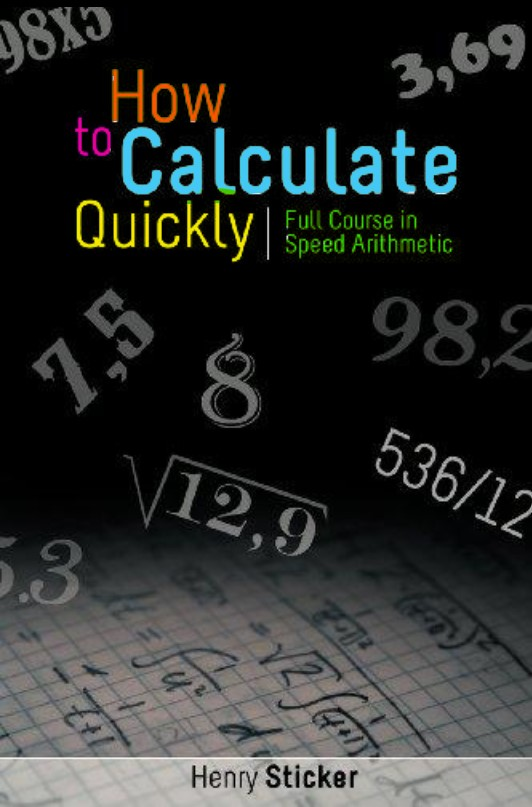How to Calculate Quickly Full Course in Speed Arithmetic Henry Sticker pdf