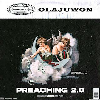 DOWNLOAD MP3: Olajuwon Raptor - Preaching 2.0