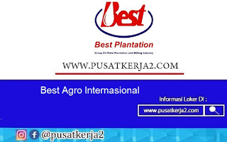 Lowongan Kerja SMA SMK Best Agro Internasional September 2020