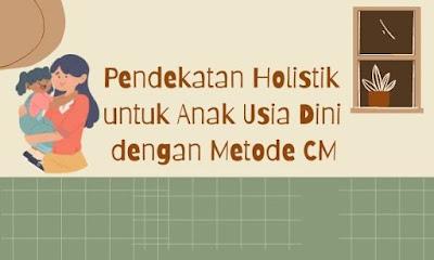 Pendekatan holistik metode CM