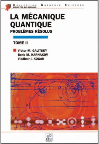Livre : La mécanique quantique, problèmes résolus, Tome 2 - EDP Sciences PDF