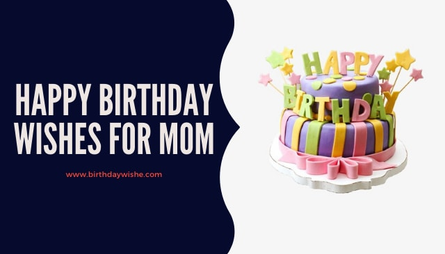 Happy Birthday Wishes for Mom, Wish, Messages, Quotes, Status for mom