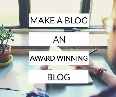 How to Make a Blog an Award Winning Blog : Award Winning Blog