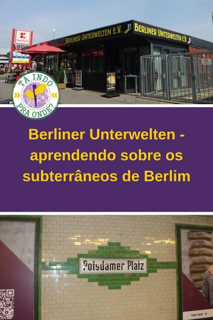 Berliner Unterwelten - conhecendo a Berlim subterrânea