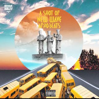 [Mixtape] DJ Brooke Bailey- A Shot Of New Wave Afrobeats