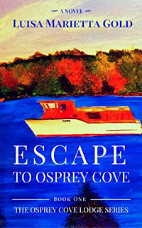 Escape to Osprey Cove - Cozy Mystery / Romantic Suspense by Luisa Marietta Gold