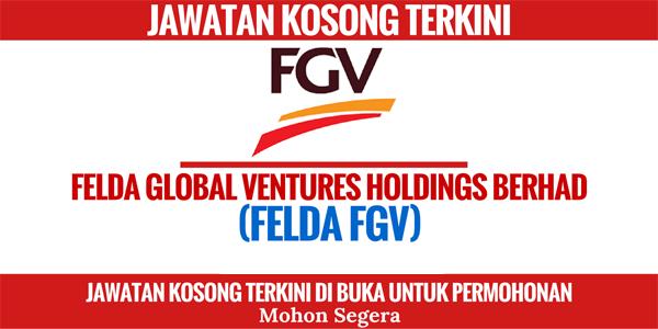 Iklan Jawatan Kosong Di Felda Global Ventures (FGV)