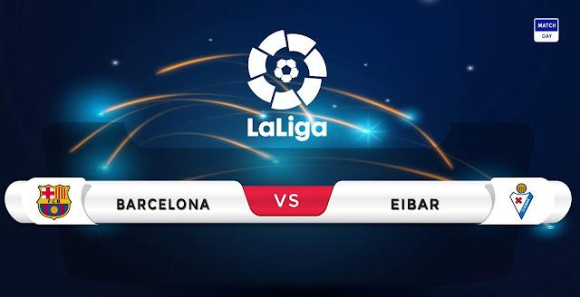 Barcelona vs Eibar Prediction & Match Preview