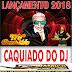 MC DOURADO E DJ MÉURY - CAQUIADO DO DJ 2018 ((Magnífico Super Dinâmico))