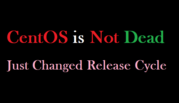 CentOS Linux is not Dead - Just Changed Position in Lifecycle - CentOS Linux vs CentOS Steam