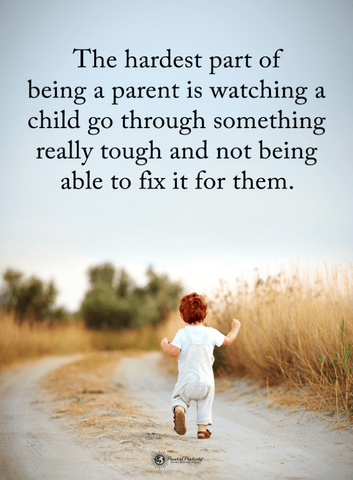 The hardest part of being a parent is watching a child go ...